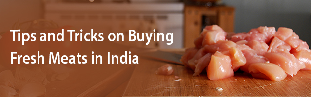 Tips on Buying Fresh Meats in India